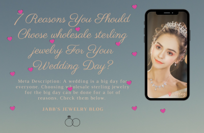7 Reasons You Should Choose wholesale sterling jewelry For Your Wedding Day?